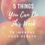 Five Things You Can Do This Weekend To Improve Your Health