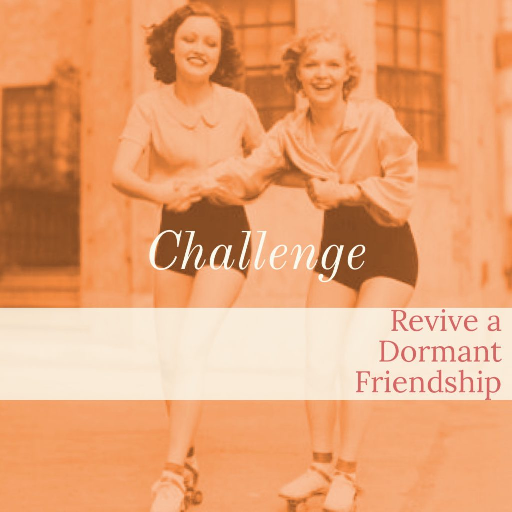 Revive a Dormant Friendship Challenge