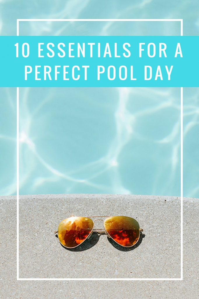 10 Essentials for a Perfect Pool Day