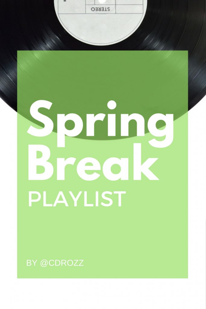 Spring Break Playlist