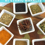 Shop Ethnic Markets to Save Money and Experience Flavors of the World